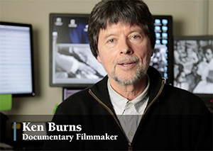 Ken Burns, documentary filmmaker