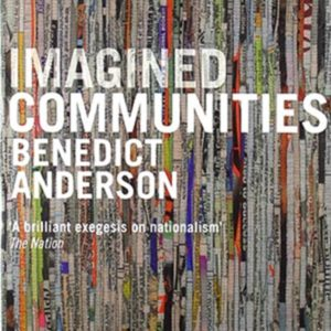 Benedict Anderson's Imagined Communities