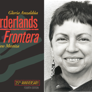 Borderlands/La Frontera by Gloria Anzaldúa