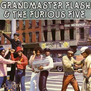 "Grandmaster Flash and the Furious Five, ""The Message"""